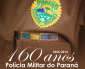 POLÍCIA MILITAR DO PARANÁ COMEMORA ANIVERSÁRIO