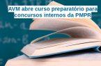 AVM abre curso preparatório para concursos internos da PMPR